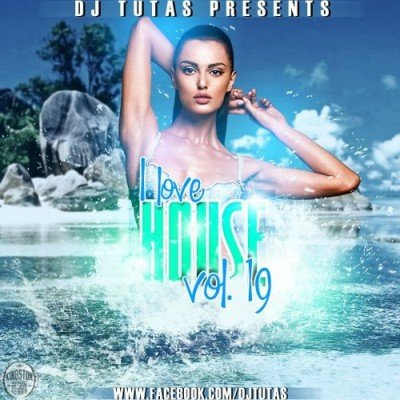 DJ Tutas - I love House Vol.19