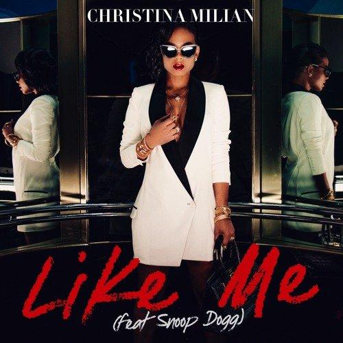 """Christina Milian ft. Snoop Dogg - """"Like Me"""""""