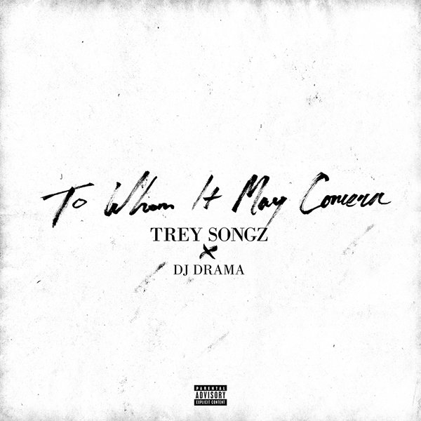Trey Songz - To Whom It May Concern