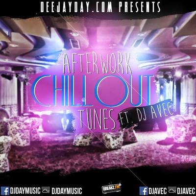 DJ Day & DJ Avec - Afterwork Chillout Tunes