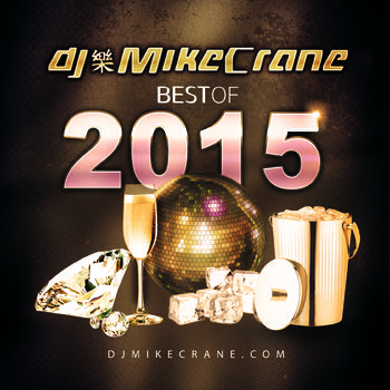 DJ MikeCrane - Best Of 2015 Mix