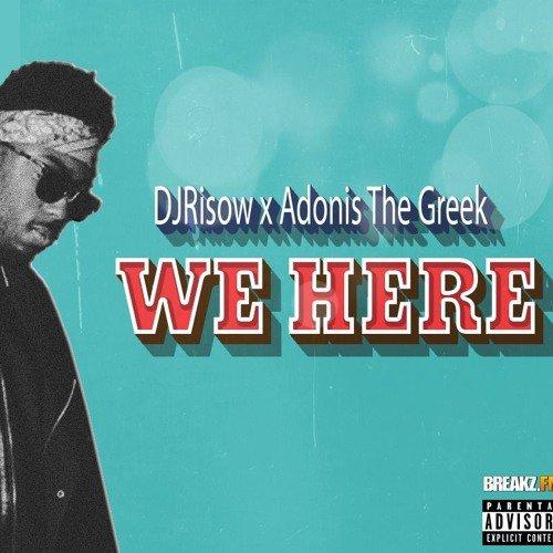 DJRisow x Adonis The Greek - Intro We Here [Prod By Dj Risow]