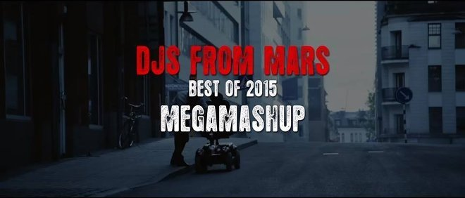 DJS FROM MARS - BEST OF 2015 - MEGAMASHUP