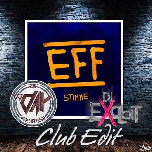 DJ DaY & DJ Exploit - EFF - Stimme (Club Edit)