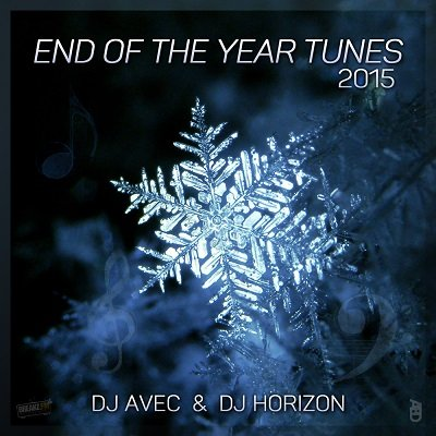 End of the Year Tunes 2015 – DJ Avec & DJ Horizon