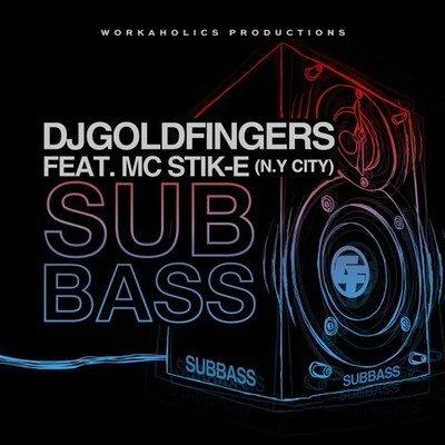 DJ GOLDFINGERS FEAT MC STIK E - SUBBASS