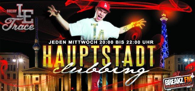 DJ Le Trace - JEDEN MITTWOCH HAUPTSTADT CLUBBING 20-22 UHR