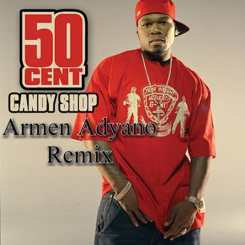 Armen Adyano – Candy Shop (50 Cent Twerk Remix)