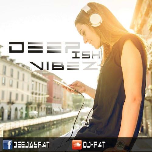 DJ P4T - DEEPish Vibez