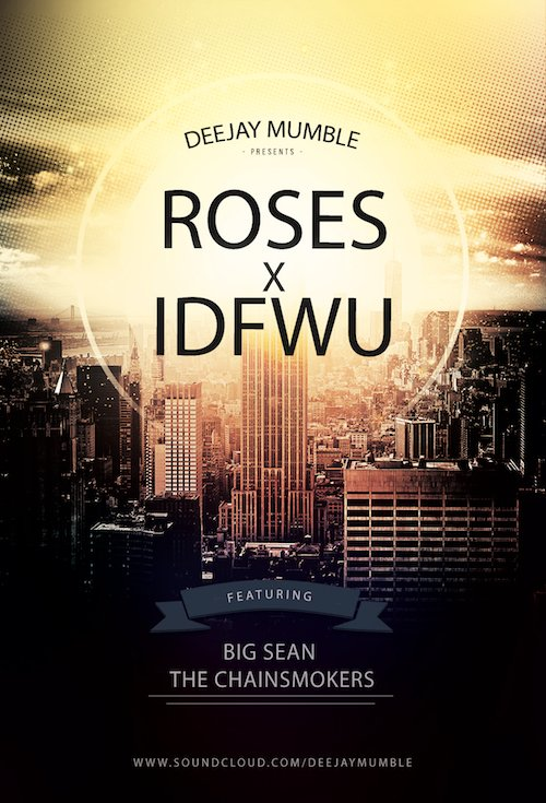 Big Sean & The Chainsmokers ft. Rozes – Idfwu x Roses (Mumble edit)