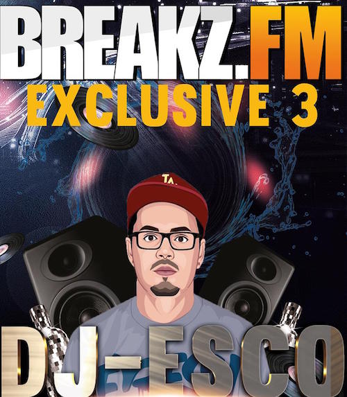 DJ ESCO - BREAKZ.FM EXCLUSIVE 3