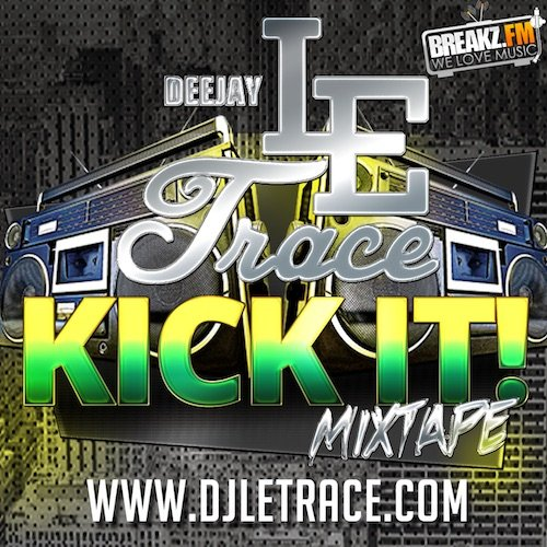 DJ Le Trace - Kick It!