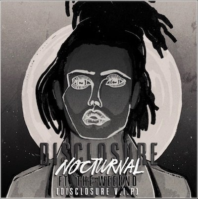 Disclosure - Nocturnal ft. The Weekend (V.I.P. Remix)