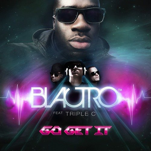 Blactro Feat. Triple C - Go Get It