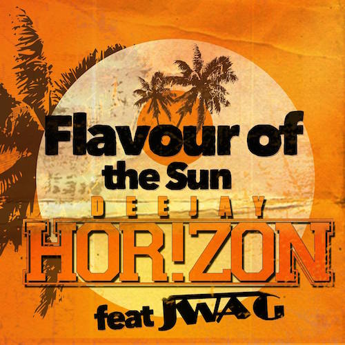 DJ Horizon Presents – Flavour Of The Sun (incl. JWAG Guestmix)