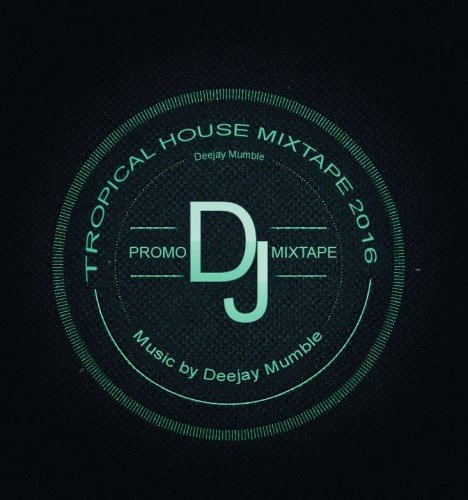 Tropical House Promo Mix 2016 Deejay Mumble