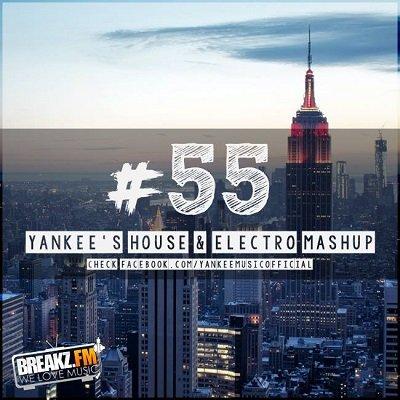 Yankee's House & Electro MashUp #55 (2016)