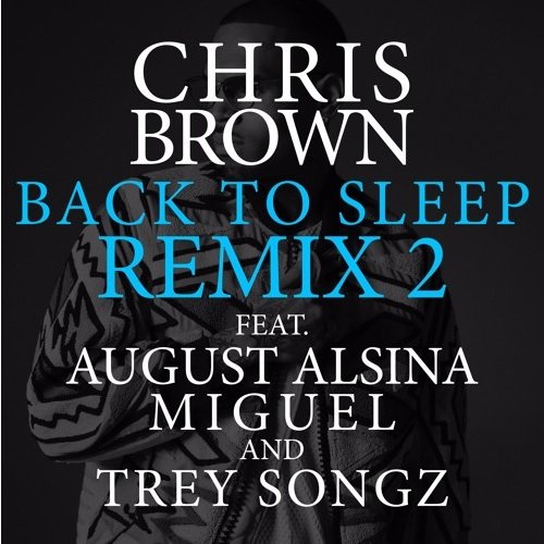 Chris Brown - Fuck You Back To Sleep ft. Trey Songz, Miguel, Alsina