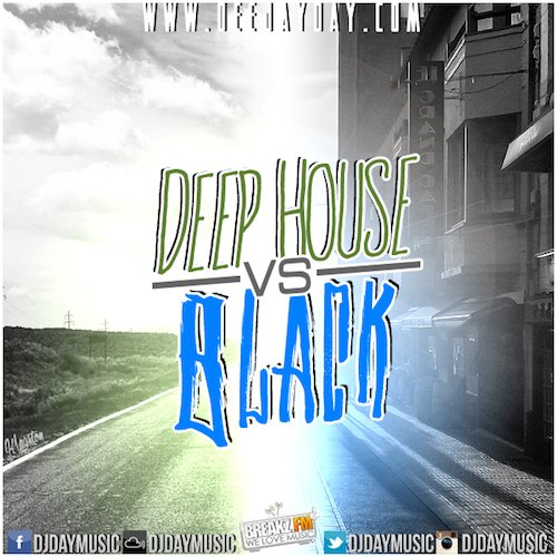 DJ DaY – Deep House vs. Black