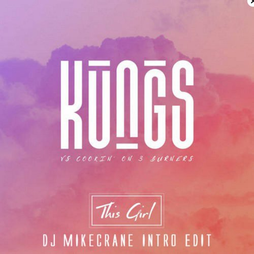 Kungs vs Cookin' On 3 Burners – This Girl (DJ MikeCrane IntroEdit)