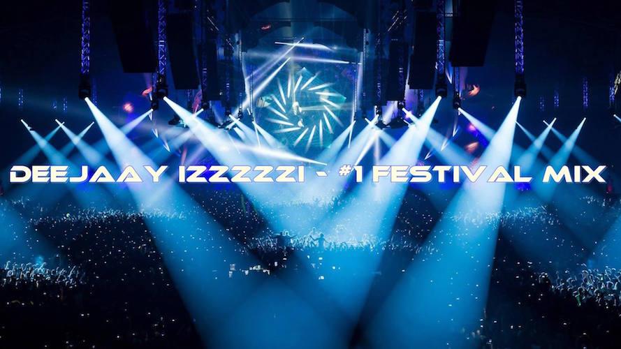 DeeJaaY IzzZzzI - #1 Festival MiX