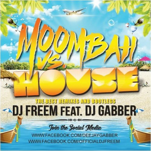 DJ Freem feat. DJ Gabber - MOOMBAH vs. HOUSE-ELECTRO