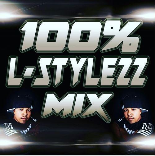 DJ L-STYLEZZ - 100% L-STYLEZZ MIX