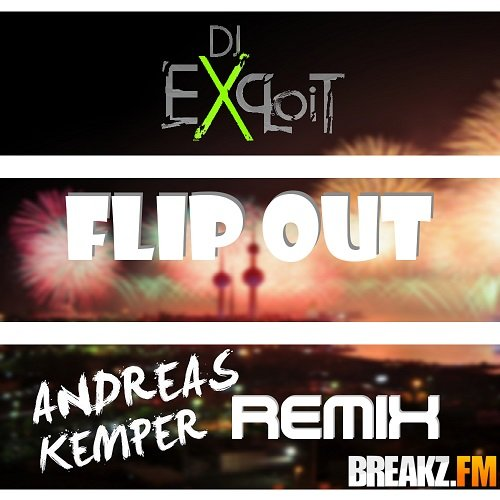 DJ Exploit – Flip Out (A.K. Remix)