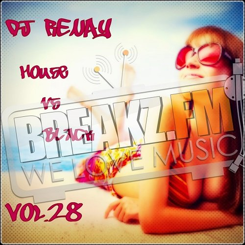DJ R3NAY – House vs Black Vol.28