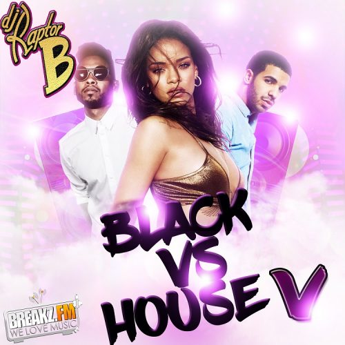 Dj Raptor B – Black Vs House Vol 5 (Mixtape)
