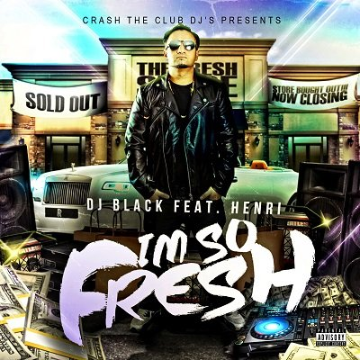 DJ Black feat. Henri – I´m so Fresh