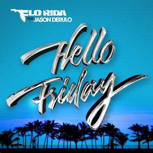 l.rmx - Flo Rida – Hello Friday ft. Jason Derulo (l.rmx Reggaeton Remix)