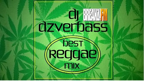 Dj Dzverbass - Best Reggae Mix