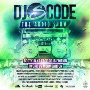 DJ S-CODE - The Radio Show (Booty In Ya Face 2016 Edition)