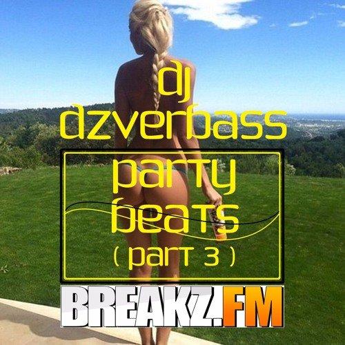 Dj Dzverbass - Party Beats (part 3)