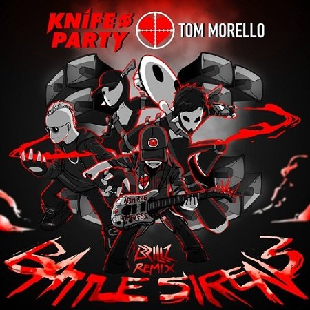 Knife Party & Tom Morello – Battle Sirens (Brillz Remix)