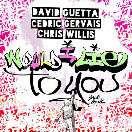 David Guetta & Cedric Gervais & Chris Willis – Would I Lie To you (DJ Mike Crane Moombahton Bootleg