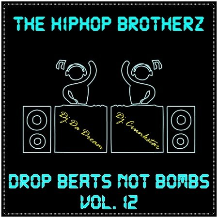 DJ DA DREAM & DJ CRUNSKTAR - DROP BEATS NOT BOMBS VOL.12