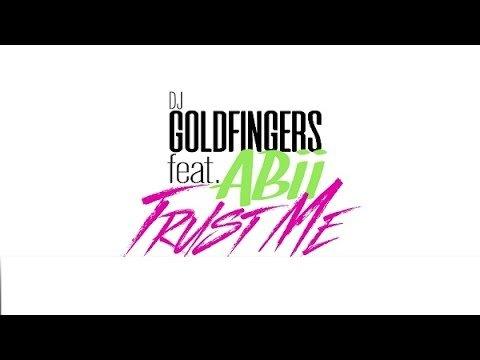 Dj Goldfingers – Trust Me feat Abii