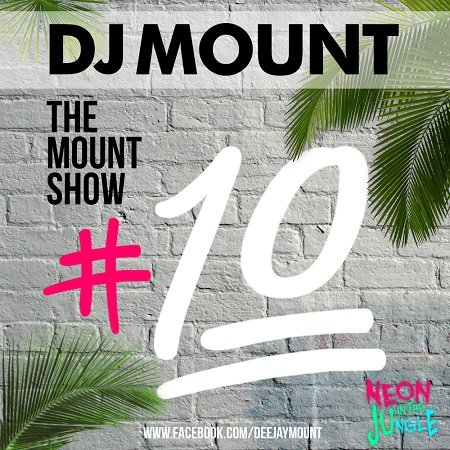 DJ Mount - The Mount Show #10