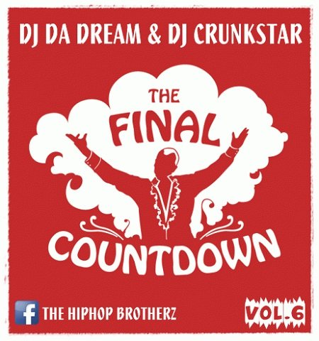 DJ DA DREAM & DJ CRUNSKTAR - THE FINAL COUNTDOWN VOL.6