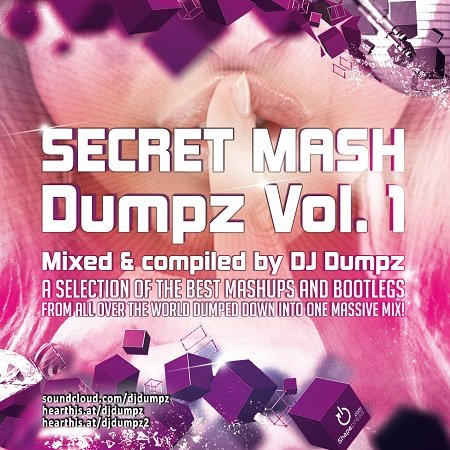 DJ Dumpz - Secret Mash Dumpz Vol. 1 (3 hours massive mashup mix)