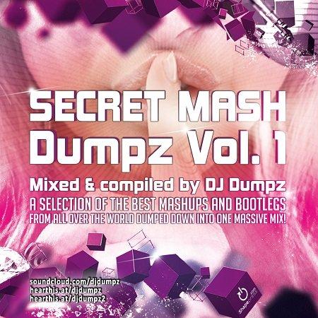 DJ Dumpz - Secret Mash Dumpz Vol. 1 (3 hours massive mashup mix)