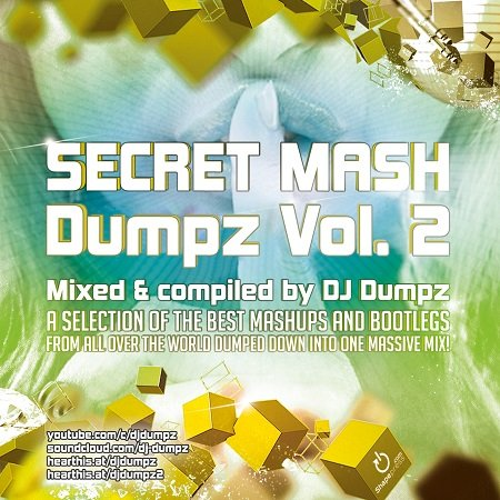 DJ Dumpz - Secret Mash Dumpz Vol. 2 (3 hours massive mashup mix)