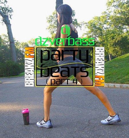 Dj Dzverbass - Party Beats (Part 4)