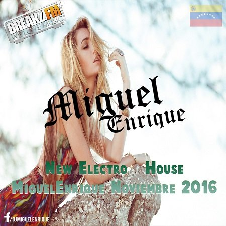 Dj MiguelEnrique - Electro & House (MiguelEnrique Noviembre 2016)