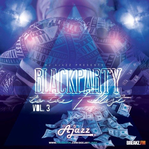 DJ-Ajazz - Black Party To The Fullest Vol.3