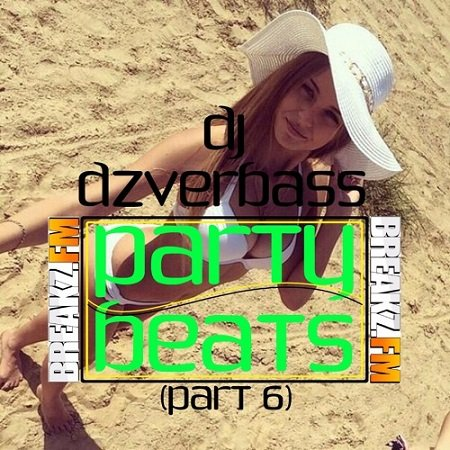 Dj Dzverbass - Party Beats (Part 6)