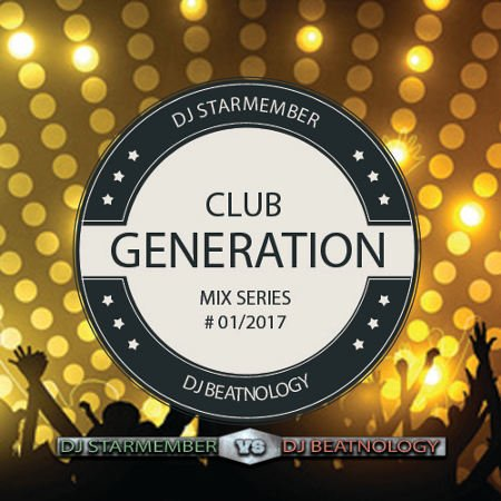 DJ Starmember - Club Generation 01_2017