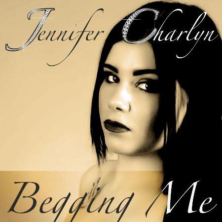 Jennifer Charlyn – Begging Me